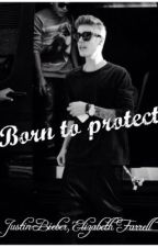 Born to protect by biebsangel