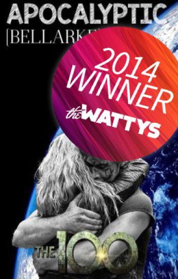 Apocalyptic [Bellarke]: Book 1 - (Wattys2014 Winner) - Editing
