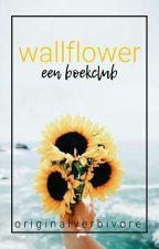 Wallflower [Boekclub] by originalverbivore