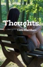 Thoughts by LittleBlueShoes