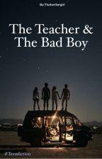 The Teacher & The Bad Boy by tanoythames