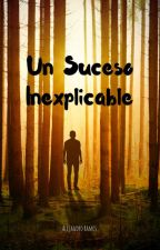 Un suceso inexplicable by Alesstat