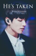 He's taken || Jungkook by LuckyNamjin