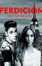 Perdición [Justin Bieber y Tú] (TERMINADA) (EDITANDO) by florsternberg
