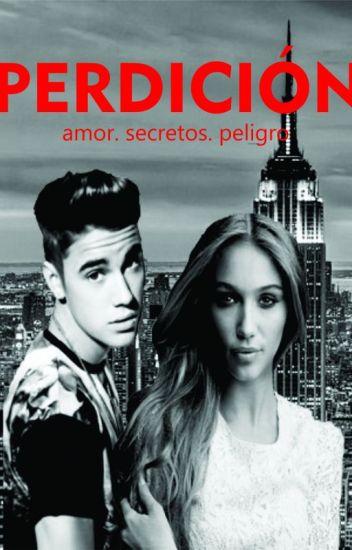 Perdición [Justin Bieber y Tú] (TERMINADA) (EDITANDO)