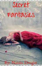 Secret Fantasies by Tali_Boo23