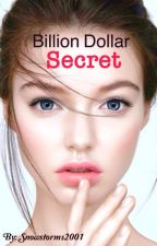 Billion Dollar Secret by Snowstorms2001