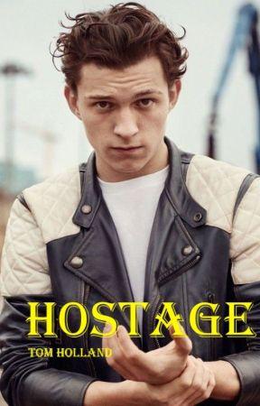 Hostage (Fanfiction Tom Holland) by oc1DVR55sos