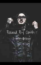 Bound By Oath /  by SynGaytes6661