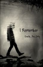 I Remember by Owelz_The_Only