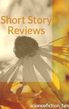 Short Story Reviews (CLOSED) by sciencefiction_fan