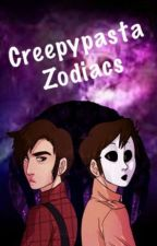 Creepypasta Zodiacs #1 ✔ by zoethewolfgirl