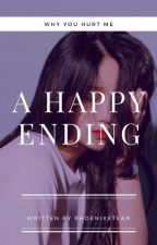 A Happy Ending |Why You Hurt Me| [Hoseok-BTS] by phoenixxTear