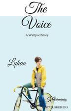 The Voice - Luhan Fanfic by Kdtriminio