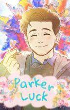Parker Luck - Oneshots by OhNoHetero