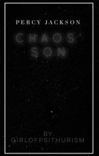 Percy Jackson: Chaos' Son by GirlOfPsithurism