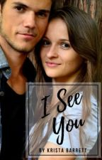 I See You (complete) by krista_writes