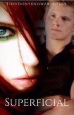 Superficial (Hunger Games Fan Fiction) by ZoeAlder