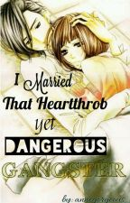 I Married that Gangster (On-HOLD) by angrcmb_