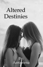 Altered Destinies by Aerowena