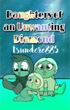 Daughters of an Unwanting Diamond - tsundere885 by tsundere885
