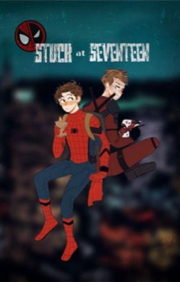 Stuck at Seventeen [teen   Spideypool]