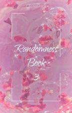 Randomness Book 3 by CarmenKB