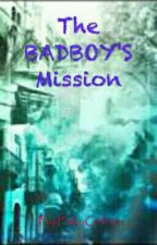 The Badboys Mission by PinkyGirl016