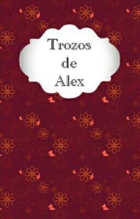 Trozos de una chica llamada Alex by Reidou_666