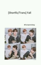 [NaJun] [Shortfic/Trans] Fall #ForNanaDay by xiaoyu212