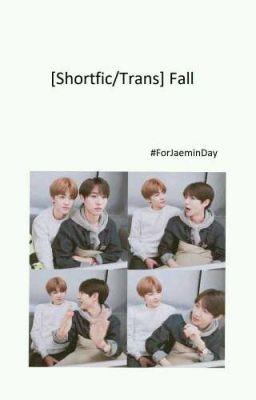 Đọc truyện [NaJun] [Shortfic/Trans] Fall