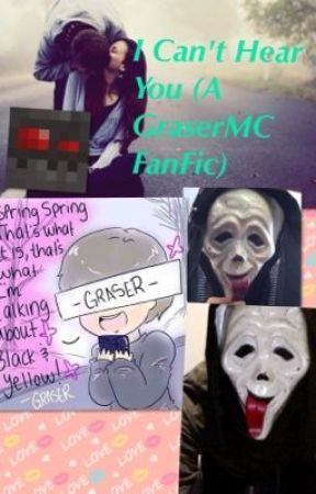 I Can't Hear You (A GraserMC FanFiction) by Jmh_Youtube