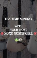 TEA TIME SUNDAY WITH YOUR HOST 💋  XOXO GOSSIP GIRL 💋 by -wolfharcl