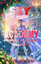 Sky Academy (School of Magic) book 2 by HalleyJanePotter0