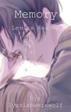 Memory (Levi x Reader) by lyssianwerewolf