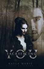 Sacrificing you by _kaylaxmarie