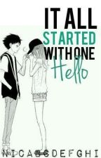 It All Started With One Hello by nicabcdefghi