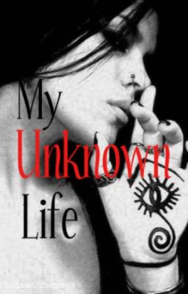 My Unknown Life