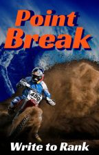 Point Break - Write to Rank Contest (closed) by action