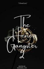 The Heiress Gangster 2 [COMPLETED] by signorina_uno