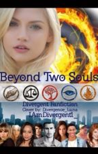 Beyond Two Souls(Divergent High) by IAmDivergent1_