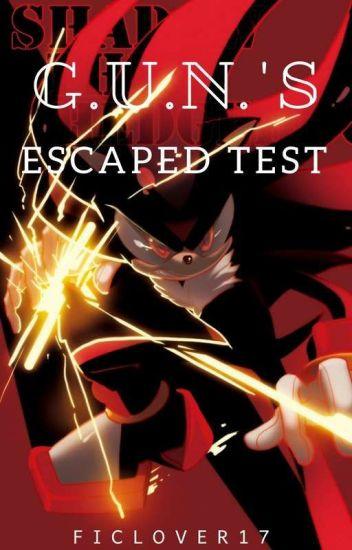 G.U.N's Escaped Test