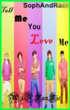 Tell me you love me - 1D Fan fiction by SophAndRach