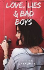 Love, Lies & Bad boys by catalystt