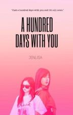 100 Days With You by jenlisaislifue