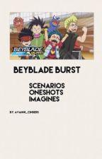 Beyblade Burst {Boyfriend x Reader} by Avanni_Cinders