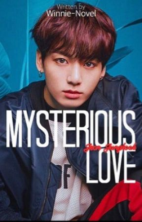 Mysterious love(slow update) by Winnie-novel