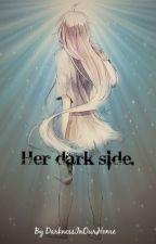 Her Dark Side by Crazy_And_Weird_Us