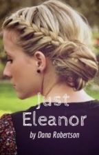 Just Eleanor by DanaNewNovember