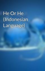 He Or He (Indonesian Language) by CrescentBlue